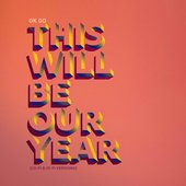 This Will Be Our Year (Lo-Fi & Hi-Fi Versions)