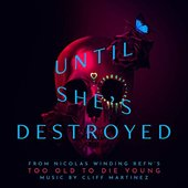 """Until She's Destroyed (From """"Too Old To Die Young"""")"""