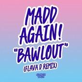 Bawlout (Flava D Remix)