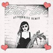 Baby Love (Astrobrite Remix) - Single