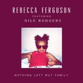 Nothing Left but Family (feat. Nile Rodgers) - Single