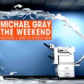 The Weekend (Mousse T. Disco Shizzle Mix)