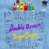 Double Denim / Sugar Sugar - Single