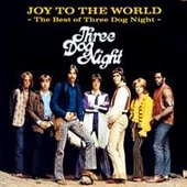 Joy To The World - The Best of Three Dog Night