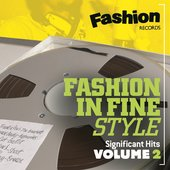 Fashion in Fine Style - Significant Hits, Vol. 2