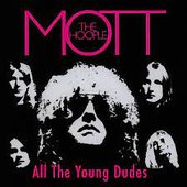 The Hoople / All the Young Dudes / Mott