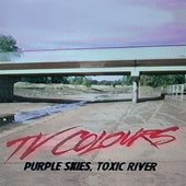 Purple Skies, Toxic River