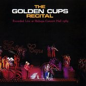 The Golden Cups Recital - Recorded Live At Shibuya Concert Hall 1969