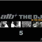 ATB DJ IN The Mix 5