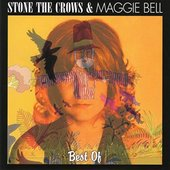 The Best Of Stone The Crows & Maggie Bell