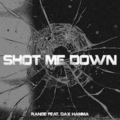 Shot Me Down (feat. Dax Hamma)