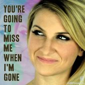 You're Gonna Miss Me When I'm Gone (Cups) (Anna Kendrick / Pitch Perfect, Glee Cover)