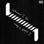 Wherever I Go, I Want To Leave [Explicit]
