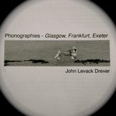Phonographies: Glasgow, Frankfurt, Exeter
