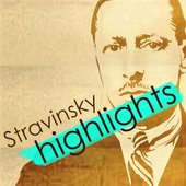 Stravinsky Highlights
