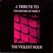 The Violent Hour - A Tribute To The Sisters Of Mercy