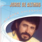 Grandes Sucessos - Jorge De Altinho