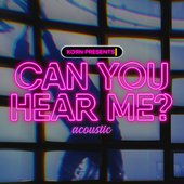 Can You Hear Me? (Acoustic) - Single