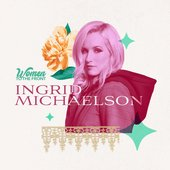 Women To The Front: Ingrid Michaelson