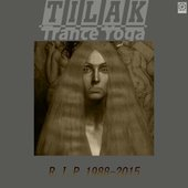 TILAK TRANCE YOGA R.I.P.1988-2015