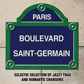 Paris Boulevard Saint-Germain: Eclectic Selection of Jazzy Trax and Romantic Chansons