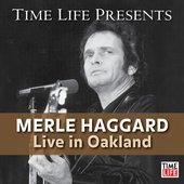 Time Life Presents: Merle Haggard (Live in Oakland)