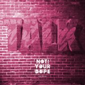 Talk About Nothing (Not Your Dope Remix) - Single