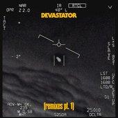 Devastator (Remixes, Pt. 1)