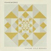 Imagine Gold (Remixes)