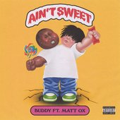 Ain't Sweet (feat. Matt OX) - Single