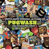 "POPULARITY PENDING:20 YEARS OF PUGWASH...(the ""Greatest Hits Album"")"
