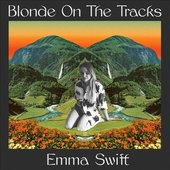 Blonde on the Tracks (Deluxe Edition)