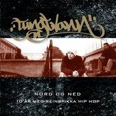 Nord og ned (10 år med reinspikka Hip Hop)