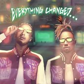 Everything Changed…