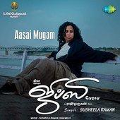 "Aasai Mugam (From ""Gypsy"") - Single"