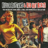 Killer Rhythms & Red Hot Beats - The Definitive Rare Rock & Roll Instrumentals Collection