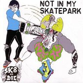 Not In My Skatepark