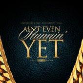 Aint Even Stunnin Yet (feat. Doughsoofficial) - Single