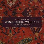 Wine, Beer, Whiskey (Acoustic Version) - Single
