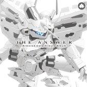 THE ANSWER: Armored Core Tribute Album