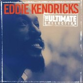 The Ultimate Collection:  Eddie Kendricks