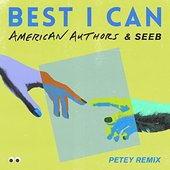 Best I Can (With Seeb) - Petey Remix