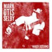 Mark Otis Selby - Naked Sessions