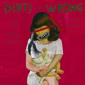 Dirty and Wrong: Songs Left Behind - EP