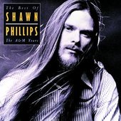 The Best Of Shawn Phillips - The A&M Years