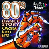 80's Dance Story Original Italo Hits