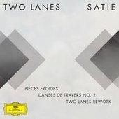 Satie: Pièces froides: II. Danses de travers, 2. Passer (Two Lanes Rework)
