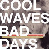 Cool Waves/Bad Days