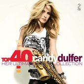 Top 40 Candy Dulfer (Her Ultimate Top 40 Collection)