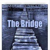 The Bridge, Pt. 1